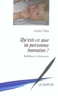 Qu'est-ce que la personne humaine ? Bioéthique et démocratie