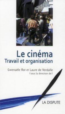 Le Cinéma : travail et organisation