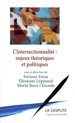 L'Intersectionnalité : enjeux théoriques et politiques
