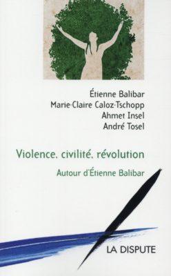 Violence, civilité, révolution : autour d'Étienne Balibar