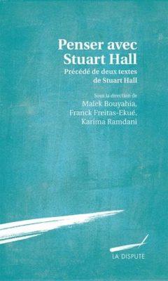 Penser avec Stuart Hall