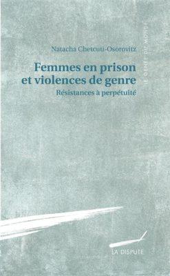 Femmes en prison et violences de genre. Résistances à perpétuité