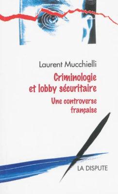 Criminologie et lobby sécuritaire