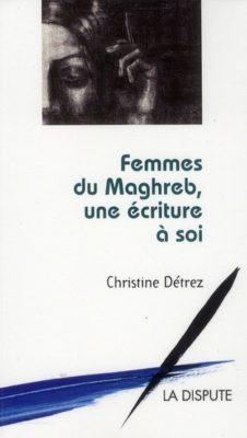 Femmes du Maghreb, une écriture à soi